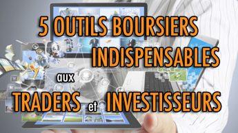 5 outils boursiers indispensables aux traders et investisseurs