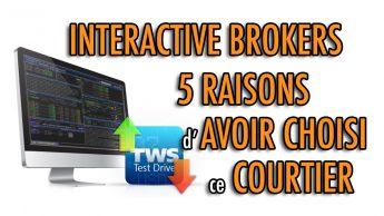 Interactive Brokers: 5 Raisons d'avoir choisi ce courtier