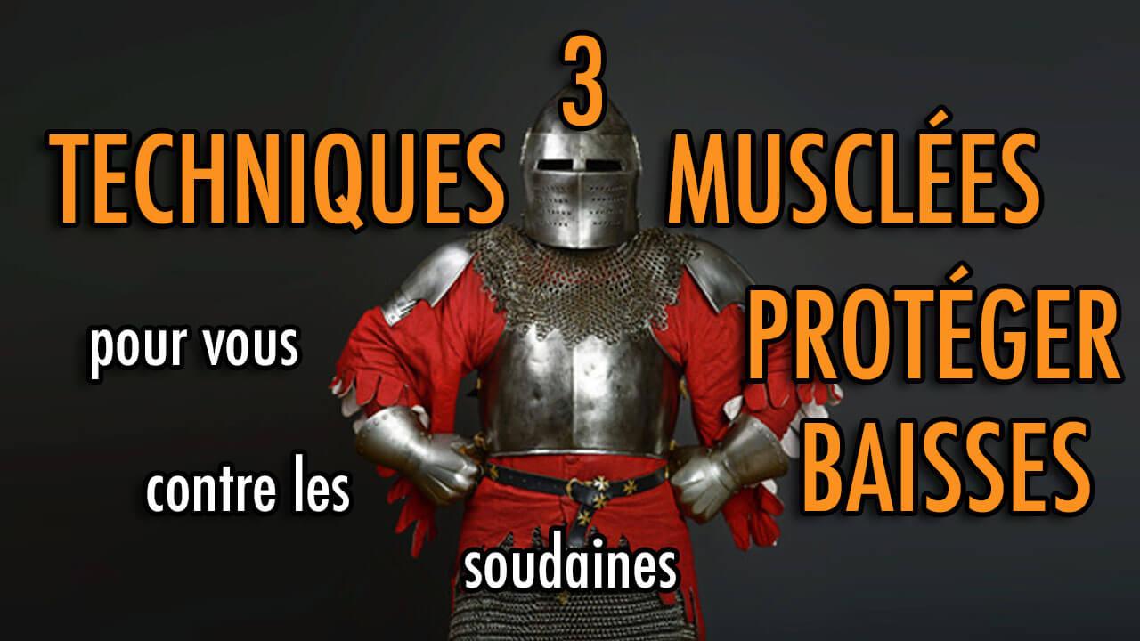 3 TECHNIQUES musclées pour vous PROTÉGER contre les BAISSES soudaines