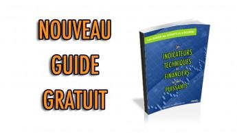 Nouveau guide GRATUIT: Les INDICATEURS techniques et financiers les plus PUISSANTS