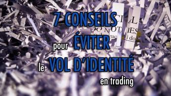 7 conseils pour éviter le vol d'identité en trading