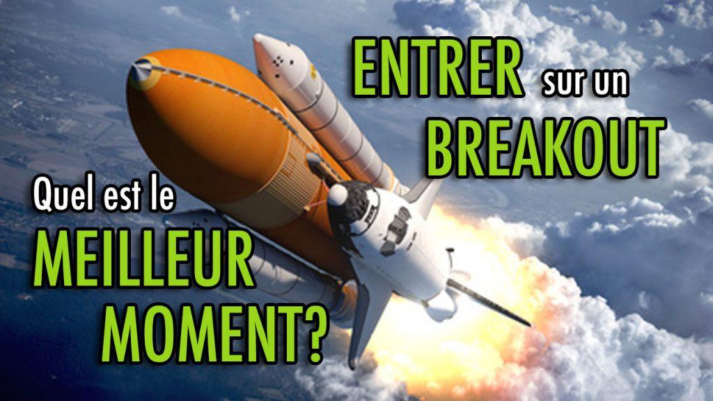 Entrer sur un breakout quel est le meilleur moment bourse ensemble - Quel est le meilleur antirouille ...