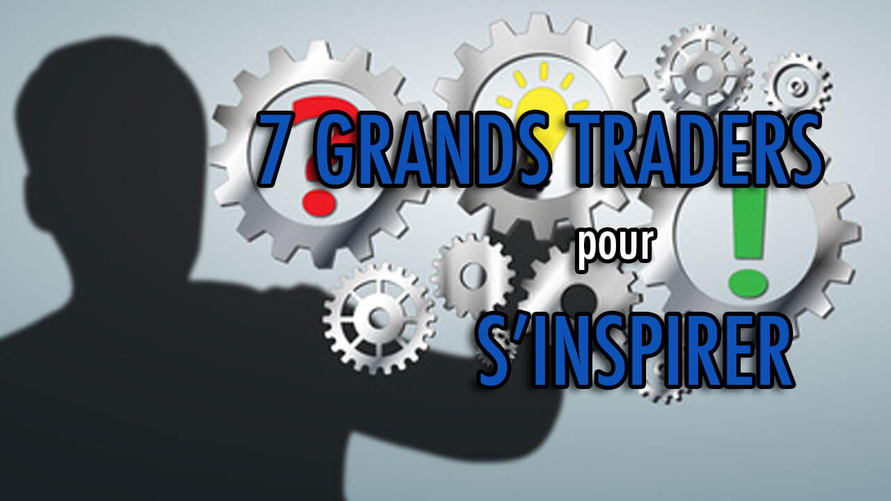7 Grands traders pour s'inspirer