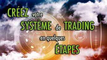 Créez votre système de trading en quelques étapes