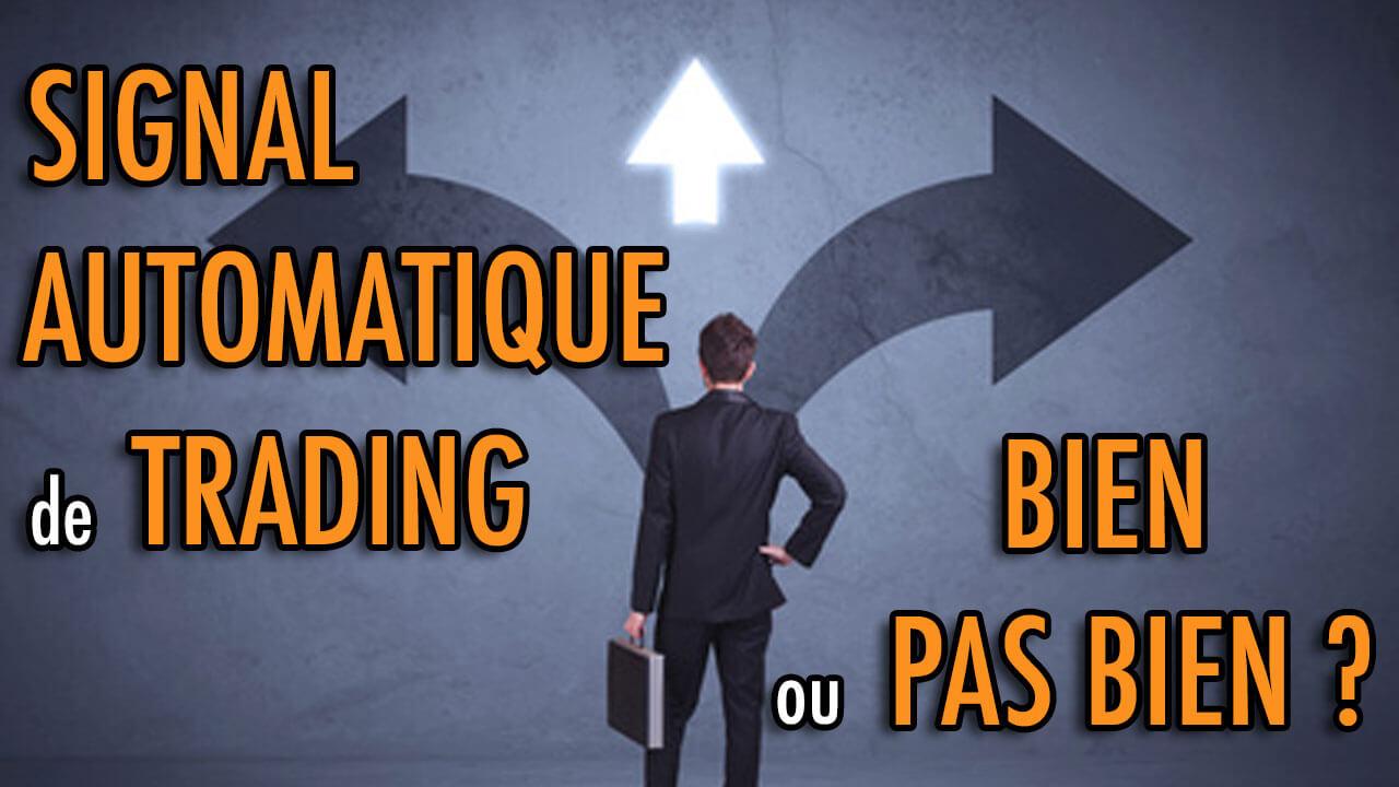 Signal automatique de trading bien ou pas bien