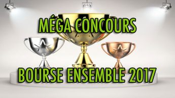 Méga CONCOURS Bourse Ensemble 2017