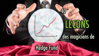 40 LEÇONS des magiciens de Hedge Fund