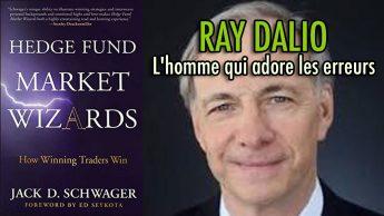 Ray Dalio - L'homme qui adore les erreurs