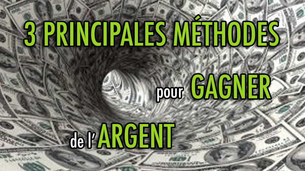 3 principales méthodes pour gagner de l'argent