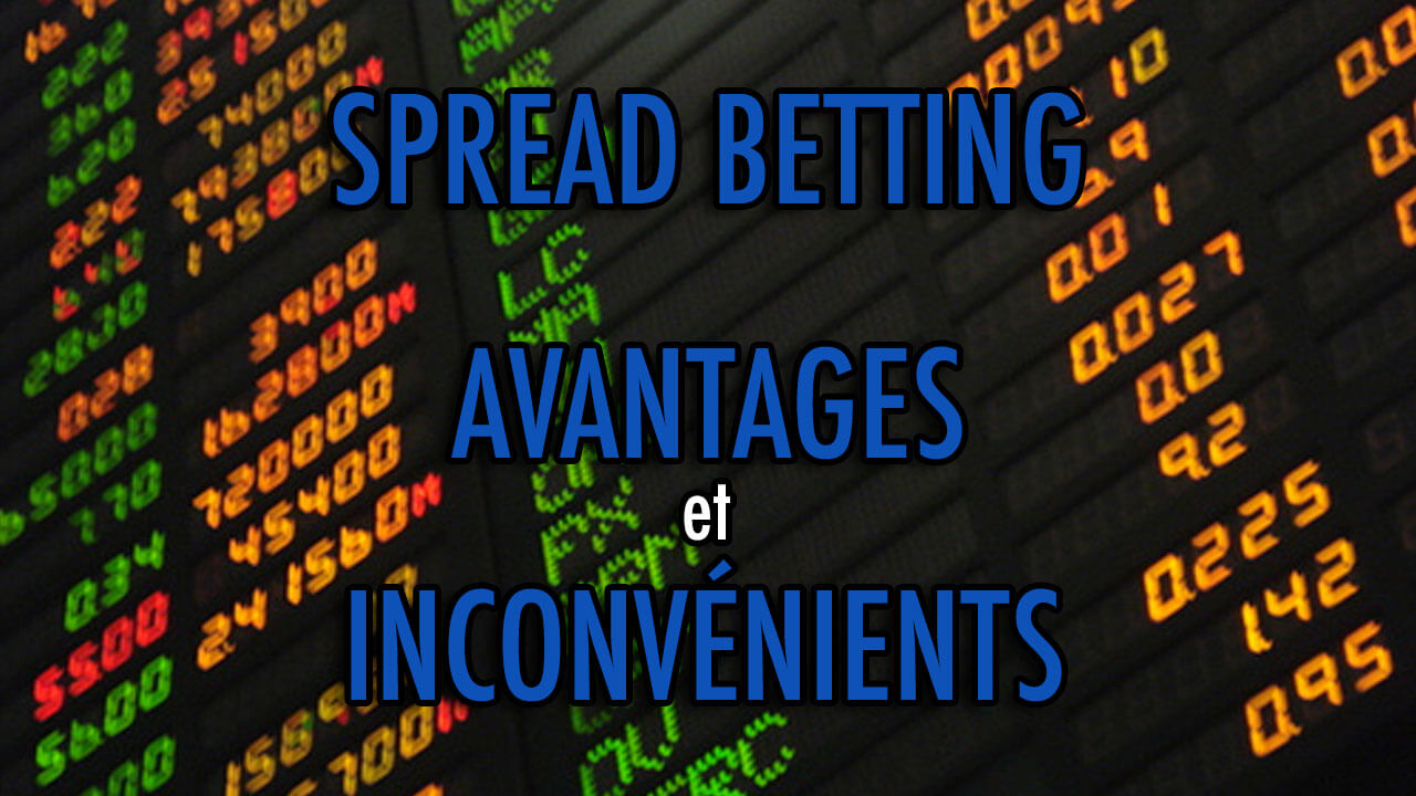 avantages et inconv u00e9nients du spread betting