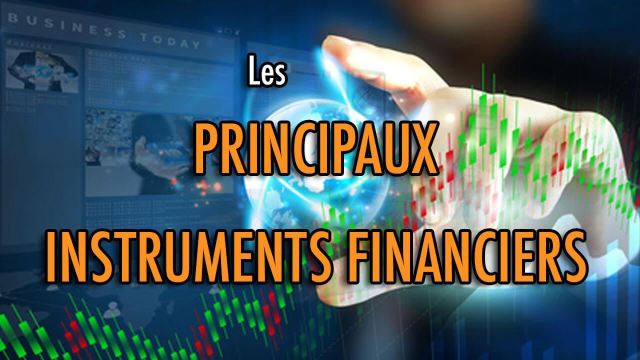 Les principaux instruments financiers