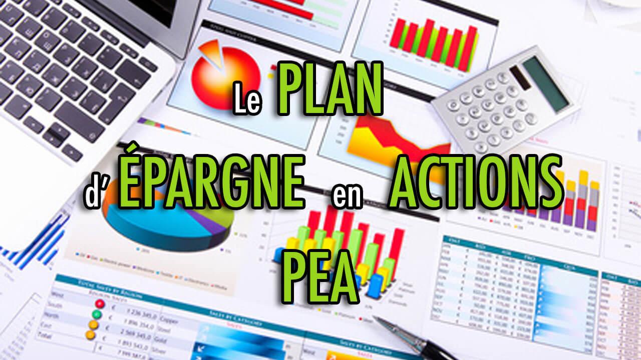 Le Plan d'Epargne en Actions (PEA)