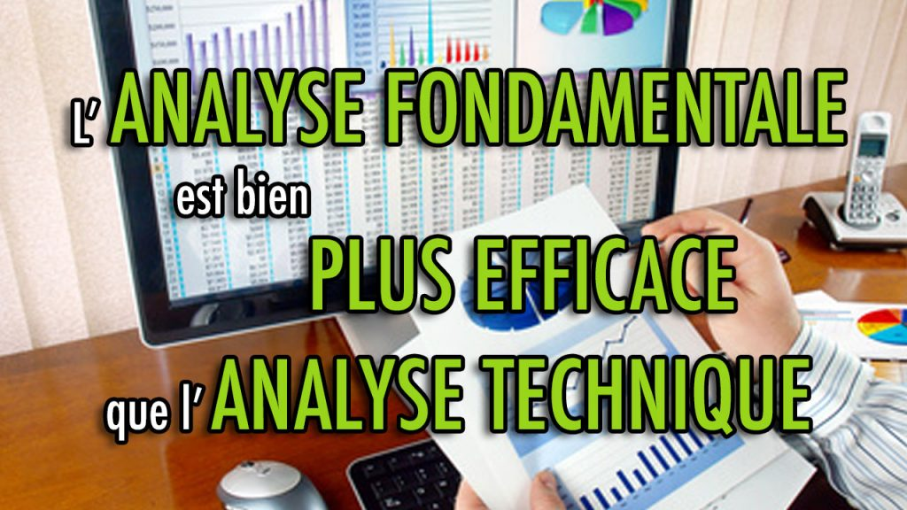 L'Analyse Fondamentale est bien plus efficace que l'Analyse Technique