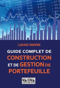 """""""Guide complet de construction et de gestion de portefeuille"""", de Lukasz"""