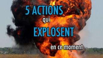 5 actions qui explosent en ce moment