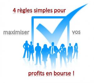 4 Règles simples pour MAXIMISER vos profits en bourse