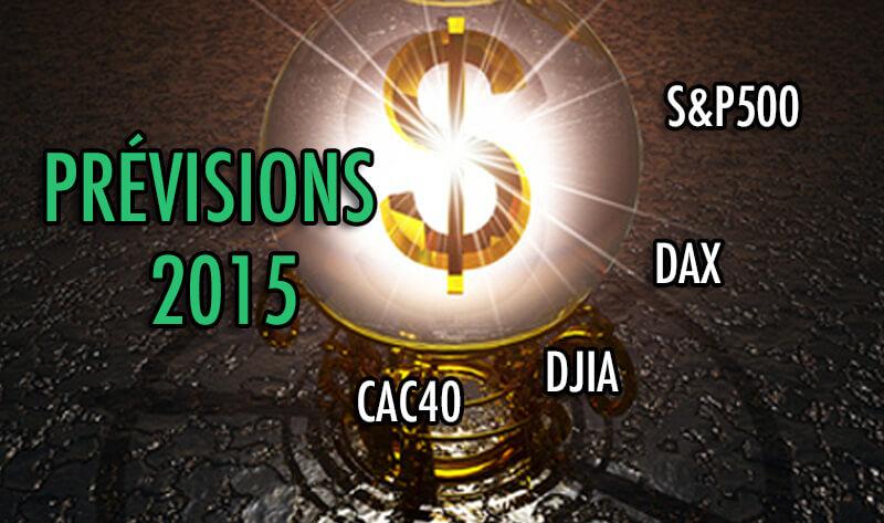 Prévisions 2015: CAC40, DAX, FTSE & S&P500