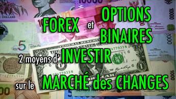 Forex et options binaires: 2 moyens d'investir sur le marché des changes