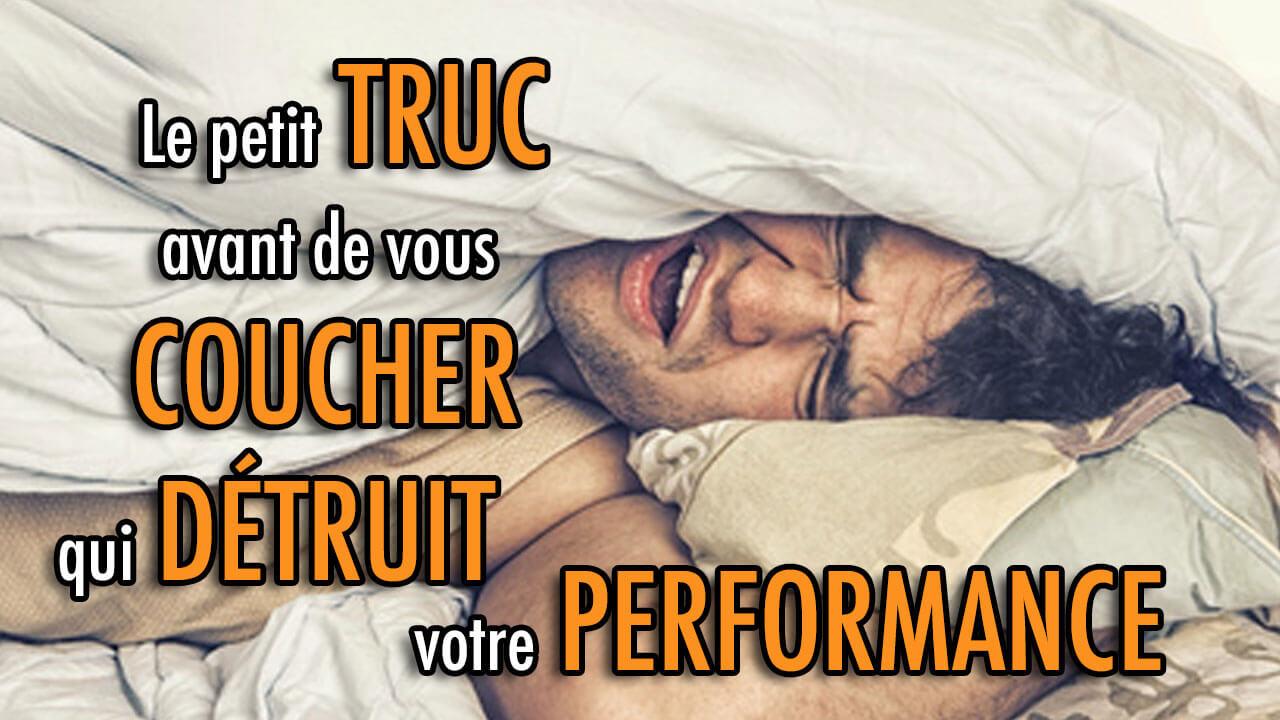 Le petit TRUC avant de vous coucher qui DÉTRUIT votre performance