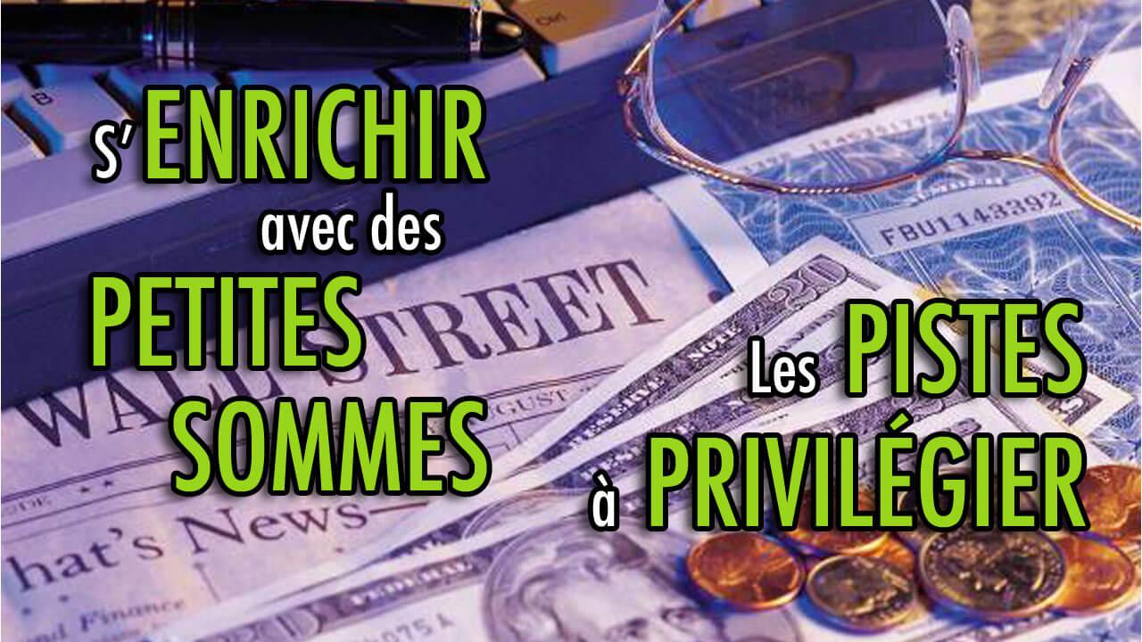 S'enrichir avec des petites sommes : les pistes à privilégier