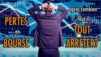 Pertes en bourse: après combien faut-il tout arrêter ?