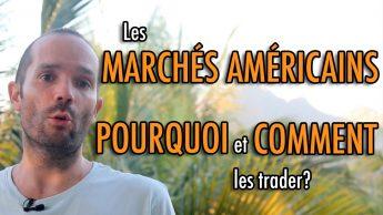 Les marchés américains: pourquoi et comment les trader?