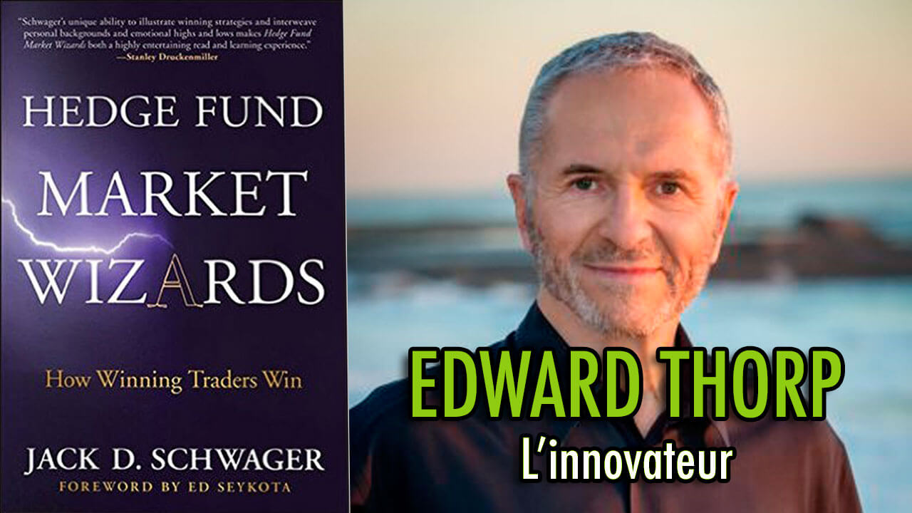 Edward Thorp - L'innovateur (Hedge Fund Market Wizards)
