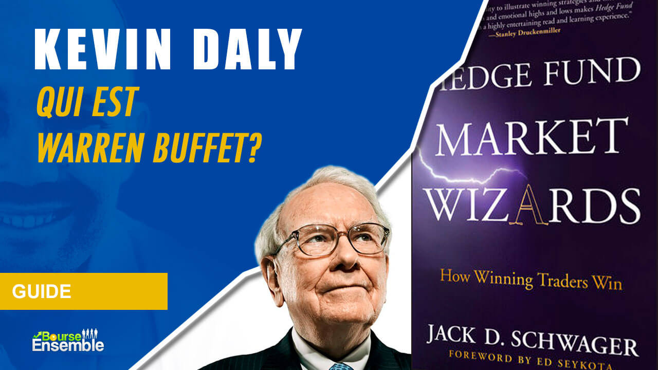 Kevin Daly - Qui est Warren Buffett? (Hedge Fund Market Wizards)