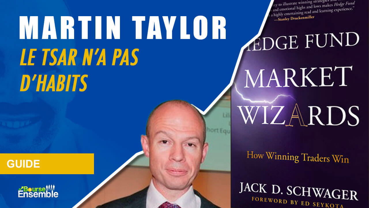 Martin Taylor - Le Tsar n'a pas d'habits (Hedge Fund Market Wizards)
