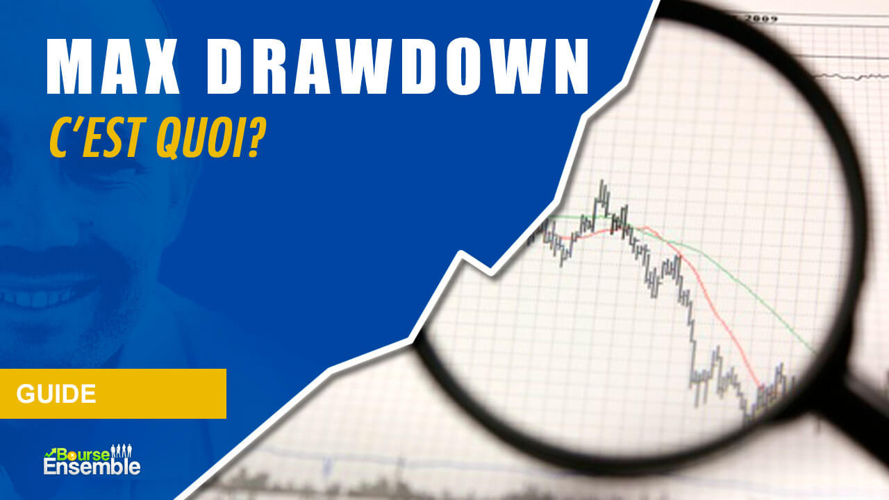 Max drawdown, c'est quoi?