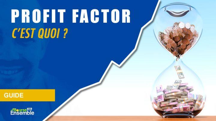 Profit factor, c'est quoi ?
