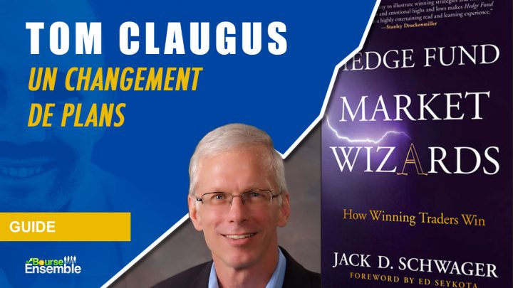 Tom Claugus - Un changement de plans (Hedge Fund Market Wizards)