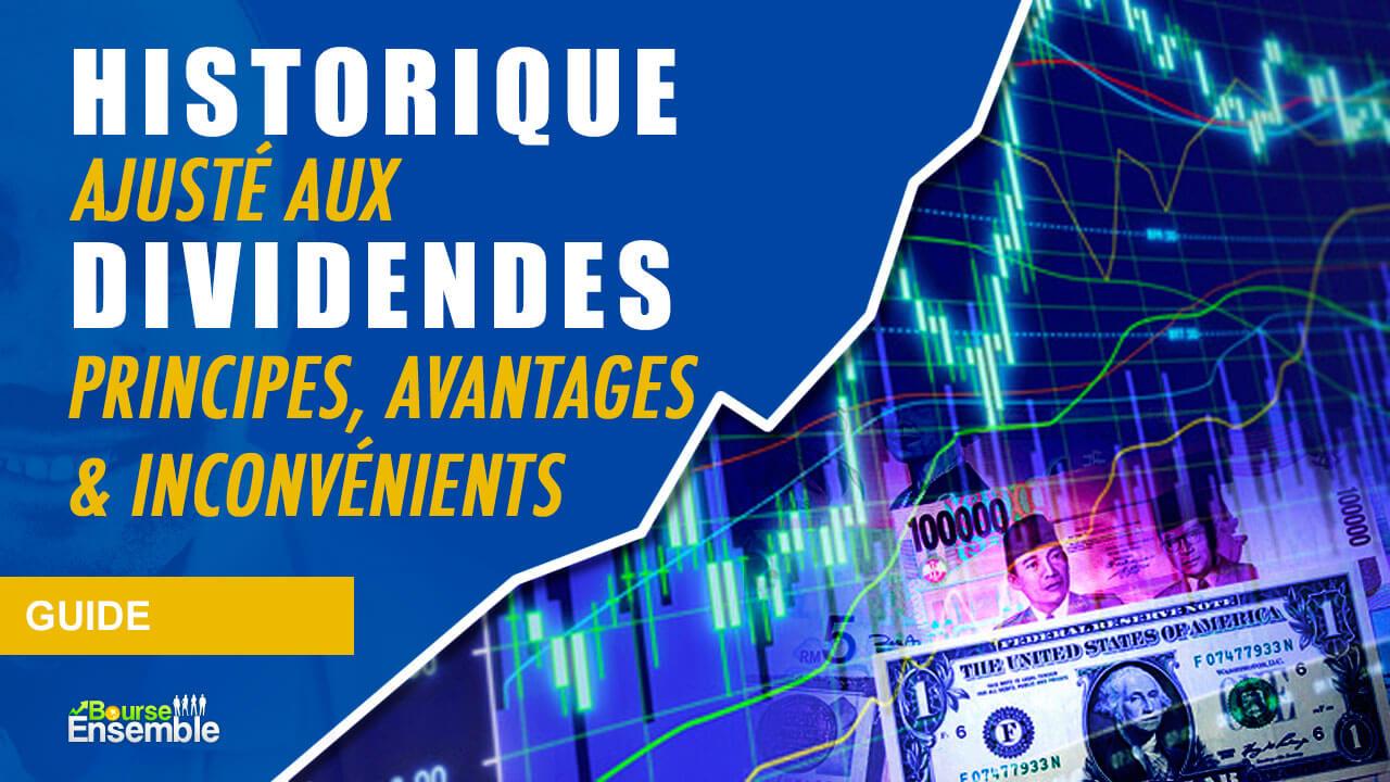 Historique ajusté aux dividendes: principes, avantages & inconvénients