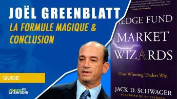 Joel Greenblatt - La formule magique & Conclusion (Hedge Fund Market Wizards)