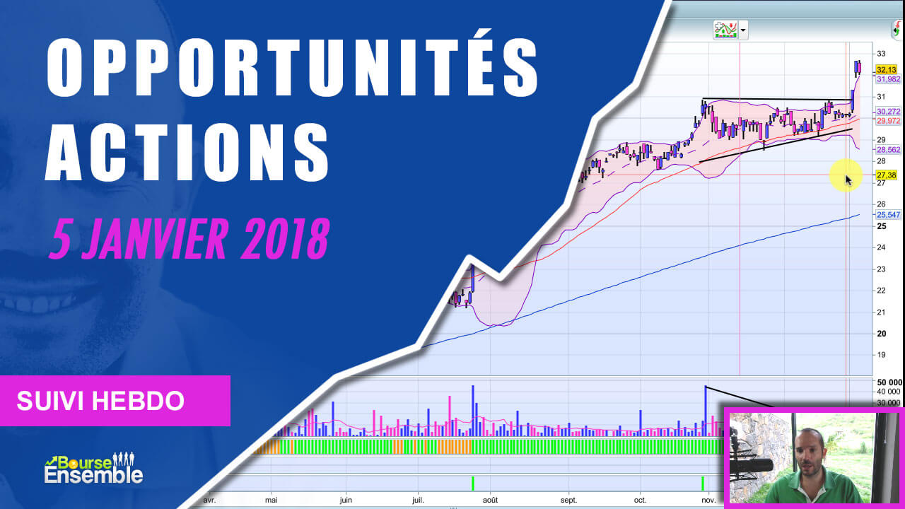 Opportunités actions au 5 janvier 2018 (Suivi hebdo bourse)