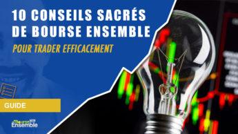 10 CONSEILS sacrés de Bourse Ensemble pour TRADER efficacement