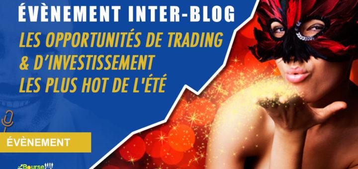 """Nouvel événement inter-blog: """"Les OPPORTUNITÉS d'investissement / trading les plus HOT de l'été 2018"""""""