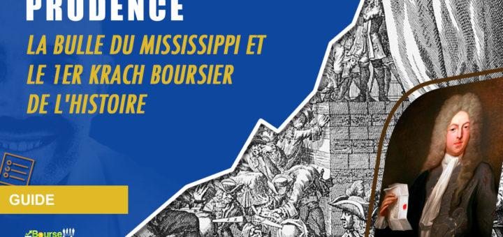 PRUDENCE: La bulle du Mississippi et le 1er krach boursier de l'histoire