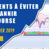 Les éléments rigoureux à éviter et à bannir en bourse (Suivi hebdo bourse 15 février 2019)