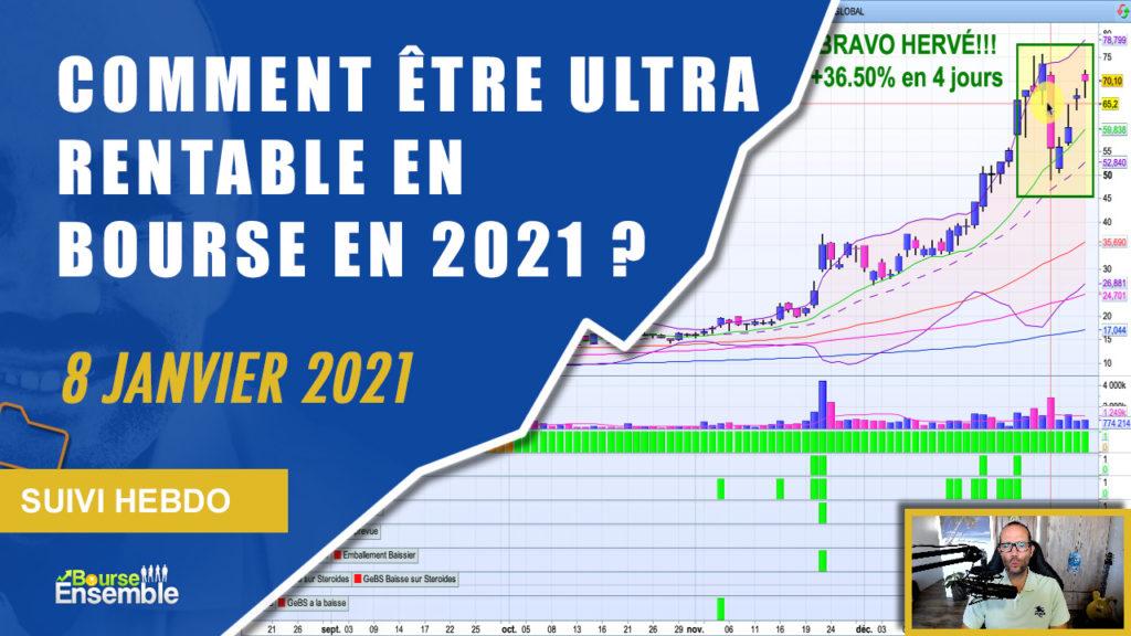 COMMENT ÊTRE ULTRA RENTABLE EN BOURSE EN 2021 (Extrait Suivi Hebdo Bourse 8 janvier 2021)